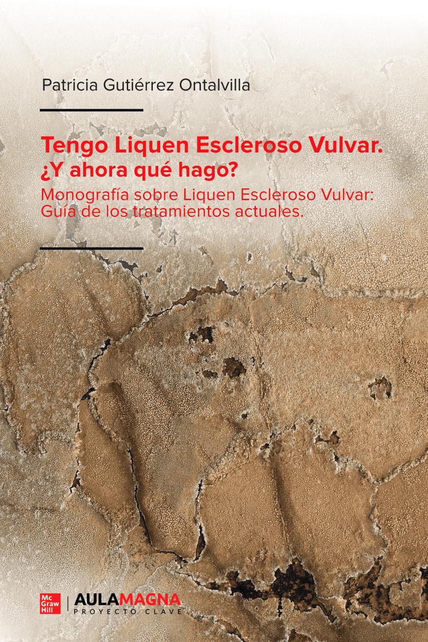 Libro: Tengo Liquen Escleroso. ¿Y ahora qué hago? Monografía sobre el Liquen Escleroso Vulvar. Autora: Dra. Patricia Gutiérrez Ontalvilla (cubierta)